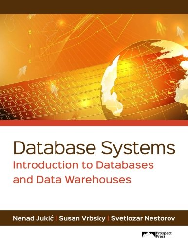 Database Systems: Introduction to Databases and Data Warehouses von Prospect Press