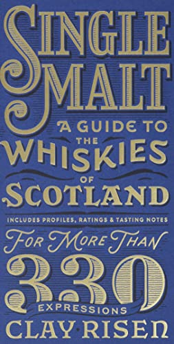 Single Malt: A Guide to the Whiskies of Scotland: Includes Profiles, Ratings, and Tasting Notes for More Than 330 Expressions von QUERCUS PUB INC