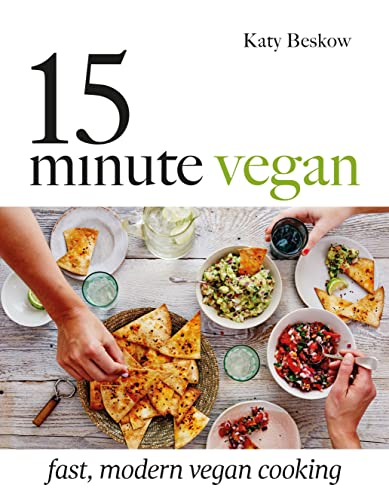 15-Minute Vegan: Fast, modern vegan cooking von Quadrille Publishing Ltd