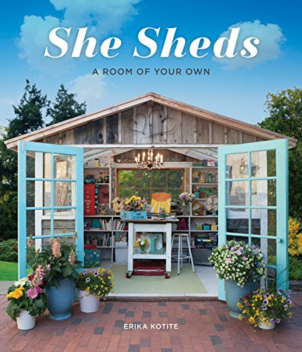 She Sheds: A Room of Your Own von Quarto Publishing Group; Cool Springs Press
