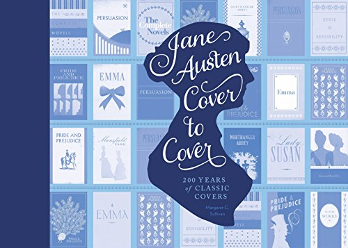 Jane Austen Cover to Cover: 200 Years of Classic Book Covers von Quirk Books