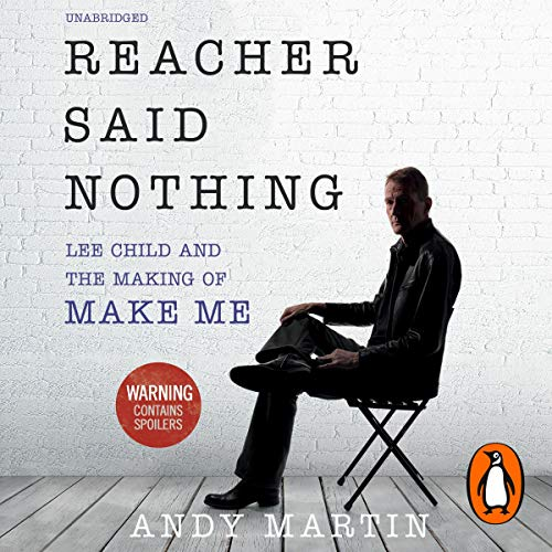Reacher Said Nothing: Lee Child and the Making of Make Me von Random House AudioBooks