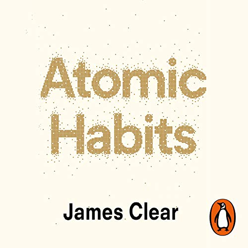 Atomic Habits: An Easy and Proven Way to Build Good Habits and Break Bad Ones von Random House Audiobooks