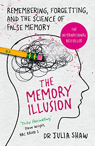 The Memory Illusion: Remembering, Forgetting, and the Science of False Memory von Random House UK