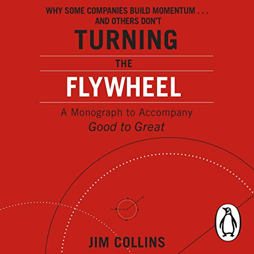 Turning the Flywheel: A Monograph to Accompany Good to Great von Random House UK