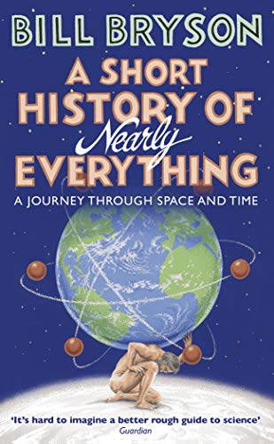A Short History of Nearly Everything (Bryson, Band 5) von Random House Uk; Black Swan; Transworld