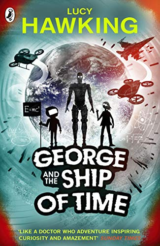 George and the Ship of Time (George's Secret Key to the Universe) von Random House Uk; Corgi Childrens