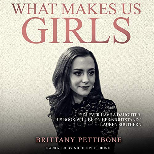 What Makes Us Girls: And Why It's All Worth It von Reason Books