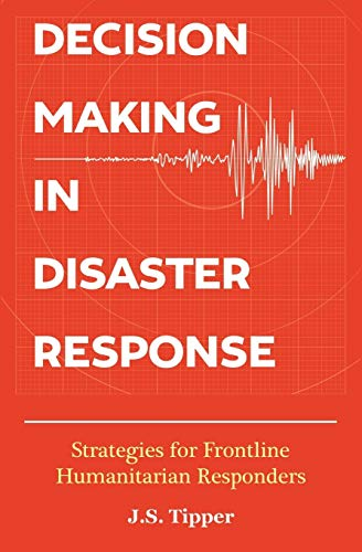 Decision Making in Disaster Response: Strategies for Frontline Humanitarian Responders von Relief Advisory International