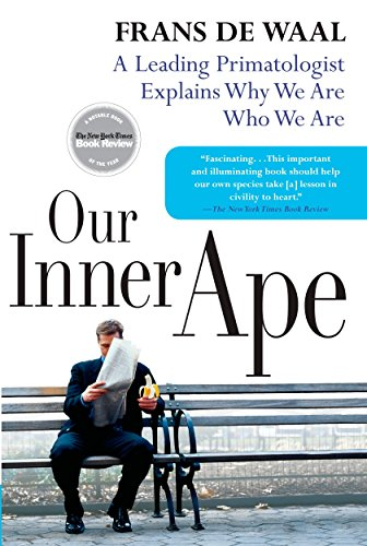 Our Inner Ape: A Leading Primatologist Explains Why We Are Who We Are von Riverhead Books