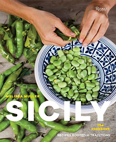 Sicily: The Cookbook: Recipes Rooted in Traditions von Rizzoli