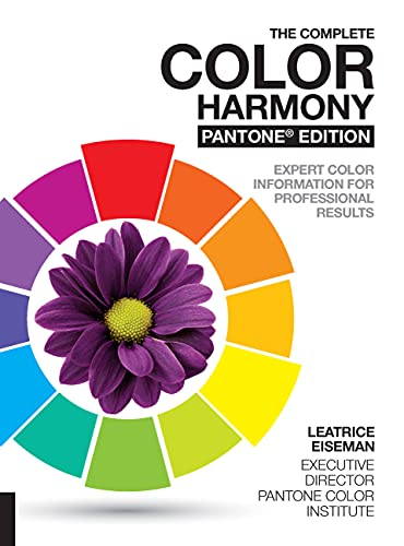 The Complete Color Harmony. Pantone Edition: New and Revised, Expert Color Information for Professional Color Results von Rockport Publishers Inc.
