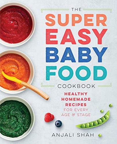 Super Easy Baby Food Cookbook: Healthy Homemade Recipes for Every Age and Stage von ROCKRIDGE PR