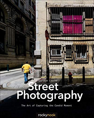 Street Photography: The Art of Capturing the Candid Moment von Rocky Nook
