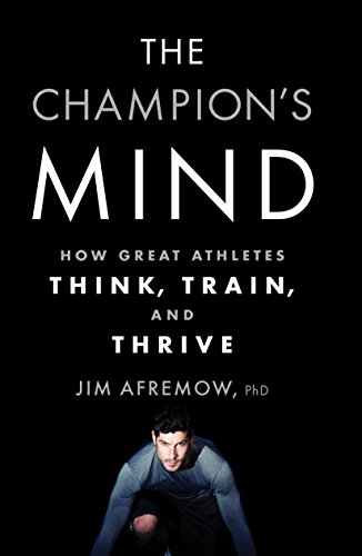 The Champion's Mind: How Great Athletes Think, Train, and Thrive von Rodale Books