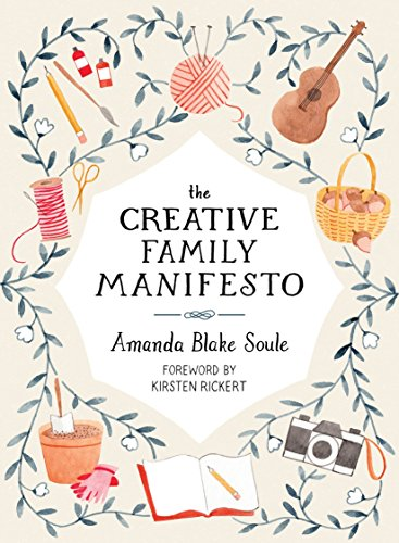 The Creative Family Manifesto: Encouraging Imagination and Nurturing Family Connections von Roost Books