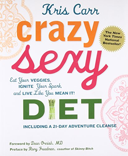 Crazy Sexy Diet: Eat Your Veggies, Ignite Your Spark, and Live Like You Mean it! von Rowman & Littlefield Publ