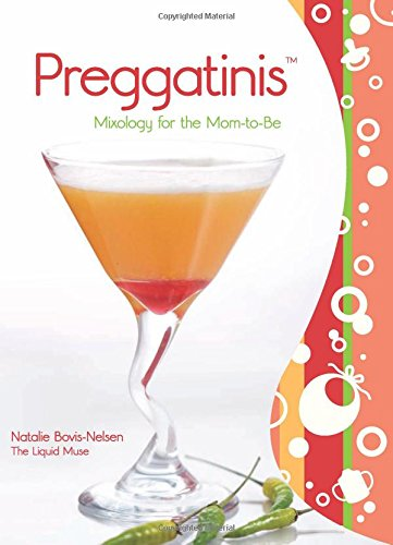 Preggatinis (TM): Mixology For The Mom-To-Be von Rowman & Littlefield