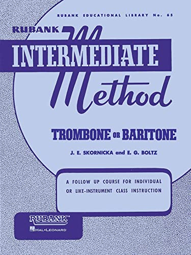 Rubank Intermediate Method - Trombone or Baritone (Rubank Educationial Library, Band 65) von Rubank Publications