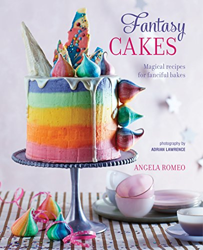 Fantasy Cakes: Magical recipes for fanciful bakes von Ryland, Peters & Small Ltd
