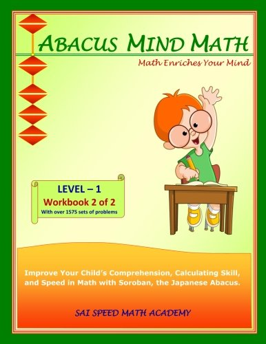 Abacus Mind Math Level 1 Workbook 2 of 2: Excel at Mind Math with Soroban, a Japanese Abacus von SAI Speed Math Academy