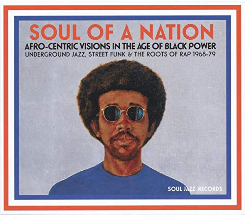 Soul of a Nation (1968-1979) Afro-Centric Visions In The Age Of Black Power: Underground Jazz, Street Funk & The Roots Of Rap von SOUL JAZZ
