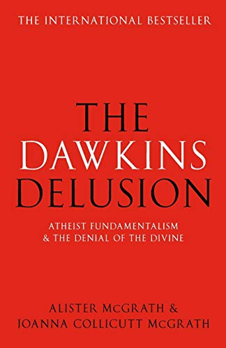 The Dawkins Delusion? - Atheist Fundamentalism and the Denial of the Divine von SPCK Publishing