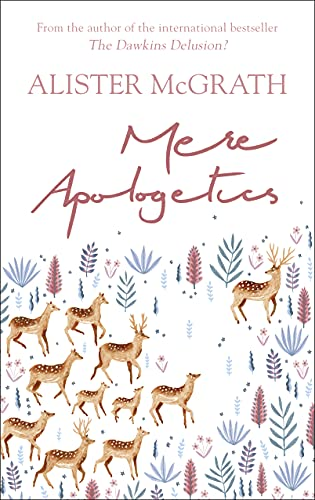 Mere Apologetics: How to Help Seekers and Sceptics Find Faith von SPCK