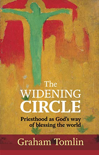 The Widening Circle: Priesthood as God's way of blessing the world von SPCK