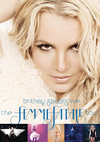Britney Spears Live: The Femme Fatale Tour von SPEARS,BRITNEY
