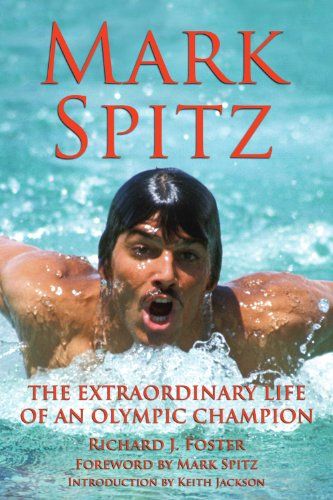 Mark Spitz: The Extraordinary Life of an Olympic Champion von Santa Monica Press