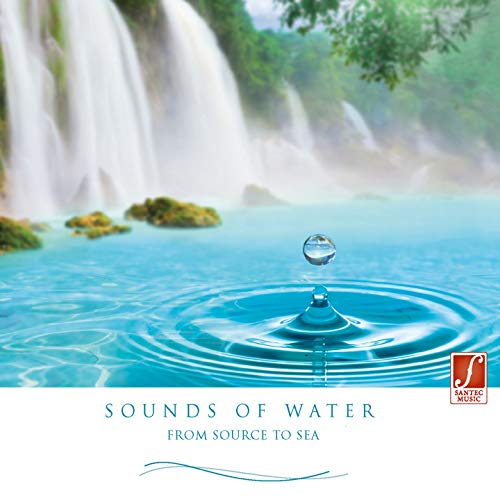 Sounds of Water (From Source to Sea) von Santec Music