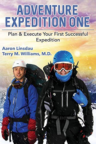 Adventure Expedition One: Plan & Execute Your First Successful Expedition von Sastrugi Press