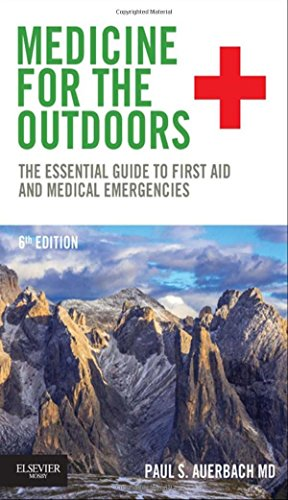 Medicine for the Outdoors: The Essential Guide to First Aid and Medical Emergencies von Saunders