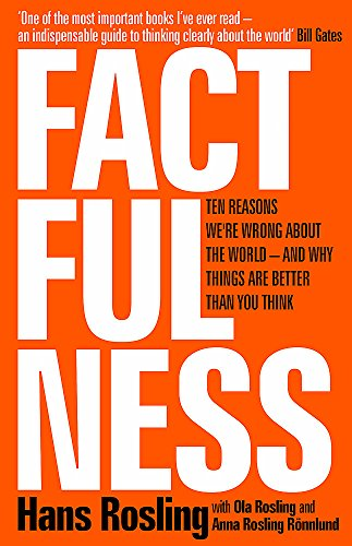 Factfulness: Ten Reasons We're Wrong About The World - And Why Things Are Better Than You Think von Hodder And Stoughton Ltd.