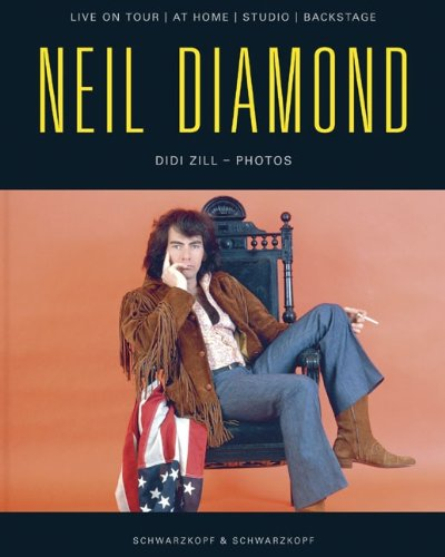Neil Diamond. Live On Tour / At Home / Studio / Backstage von Schwarzkopf & Schwarzkopf