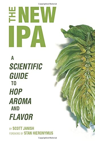 The New IPA: Scientific Guide to Hop Aroma and Flavor von ScottJanish.com