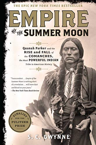 Empire of the Summer Moon: Quanah Parker and the Rise and Fall of the Comanches, the Most Powerful Indian Tribe in American History von Scribner