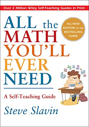 All the Math You'll Ever Need: A Self-Teaching Guide (Wiley Self Teaching Guides) von John Wiley and Sons Ltd
