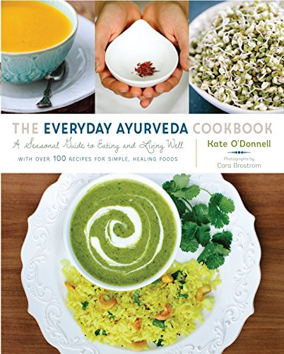 The Everyday Ayurveda Cookbook: A Seasonal Guide to Eating and Living Well von Shambhala