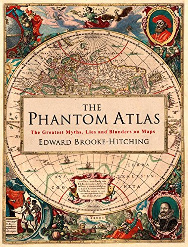 The Phantom Atlas: The Greatest Myths, Lies and Blunders on Maps von Simon & Schuster Ltd