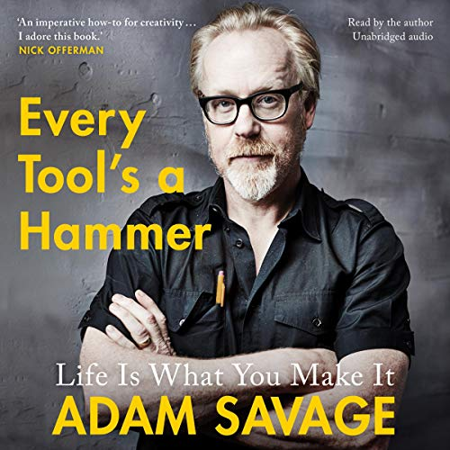 Every Tool's a Hammer: Life Is What You Make It von Simon & Schuster Audio UK