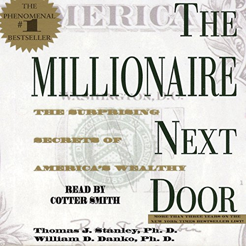 The Millionaire Next Door: The Surprising Secrets of America's Rich von Simon & Schuster Audio