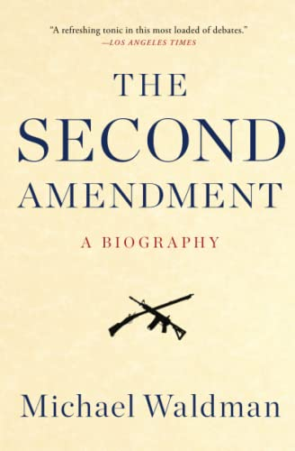 The Second Amendment: A Biography von Simon & Schuster