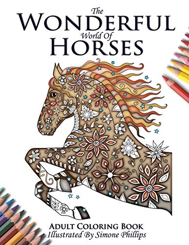 The Wonderful World of Horses - Horse Adult Coloring / Colouring Book: Beautiful Horses to Color von Simone Phillips