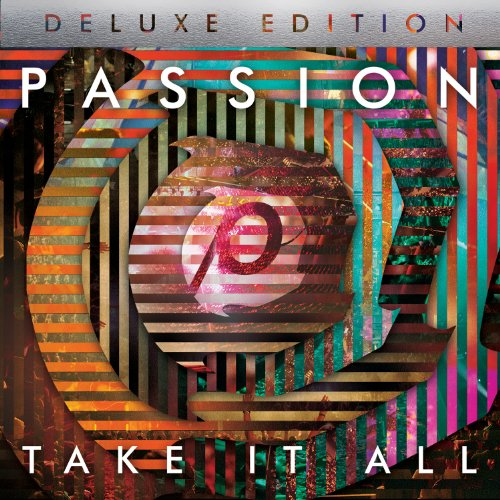 Passion: Take It All (Deluxe Edition) von Sixsteps (Gerth Medien) (Gerth Medien)