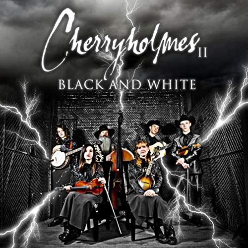 Cherryholmes II:Black and White von Skaggs Family Music (H'Art)