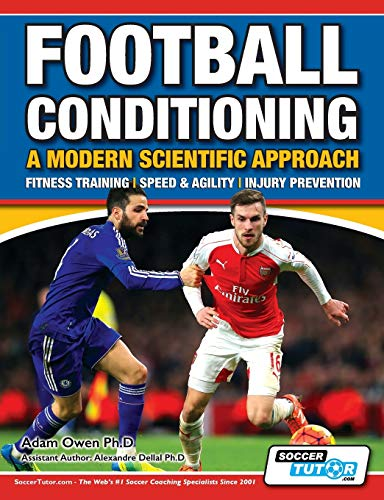 Football Conditioning A Modern Scientific Approach: Fitness Training - Speed & Agility - Injury Prevention von SoccerTutor.com Ltd.