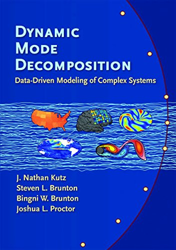 Dynamic Mode Decomposition: Data-Driven Modeling of Complex Systems von Society for Industrial and Applied Mathematics
