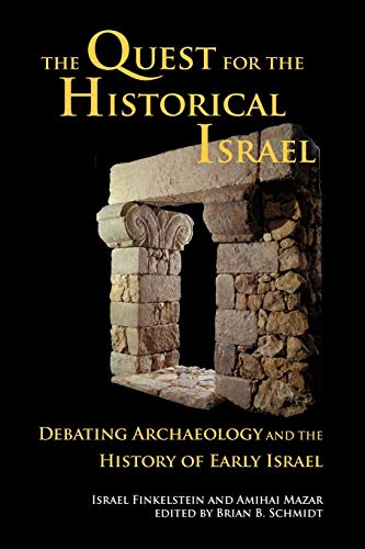 The Quest for the Historical Israel: Debating Archaeology and the History of Early Israel (Archaeology & Biblical Studies, Band 17) von Society of Biblical Literature